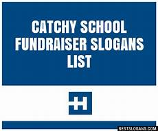 Catchy Fundraising Phrases 30 Catchy School Fundraiser Slogans List Taglines
