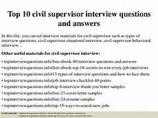 Job Interview Questions For Supervisor Position Top 10 Civil Supervisor Interview Questions And Answers