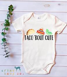 taco baby clothes taco bout organic baby onesie 174 mexican theme baby