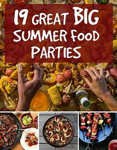Summertime Party Menus 19 Great Ideas For Big Summer Food Parties Summer