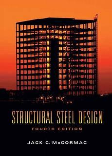 Best Structural Steel Design Book Mccormac Amp Csernak Structural Steel Design 5th Edition