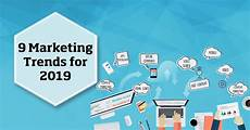 Marketing Trends Marketing Trends 2019 9 Tendencies You Need To Know