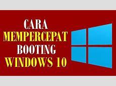 Cara Mempercepat Booting Windows 10 Stuck Lama Sekali