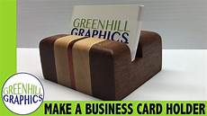 Home Made Buisness Cards Making A Wood Business Card Holder Youtube