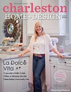 Home And Design Show In Charleston Sc Charleston Home Design Magazine Winter 2013 By