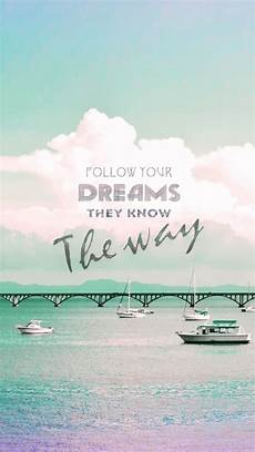 travel wallpaper iphone follow your dreams iphone wallpaper quotes mobile9