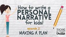 Essay Writing Kids Writing A Personal Narrative Planning Amp Pre Writing A