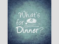 Have a plan   What's for dinner?   Neily on Nutrition