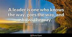 Examples Of A Leader A Leader Is One Who Knows The Way Goes The Way And Shows