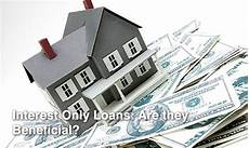 Interest Only Loan Are Interest Only Loans Beneficial