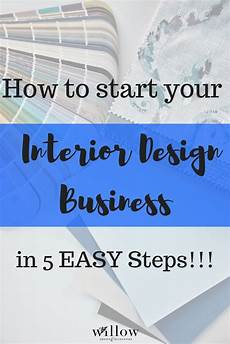 How To Start Your Own Interior Design Business How To Start Your Own Interior Design Decorating Business