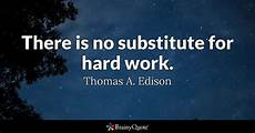 Essay On Hard Work There Is No Substitute For Hard Work Thomas A Edison