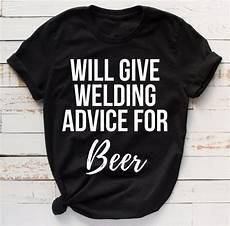welding advice for welding shirt welding gifts