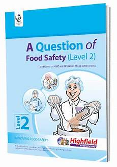 Level 2 Food Safety Questions A Question Of Food Safety Level 2 Highfield Products