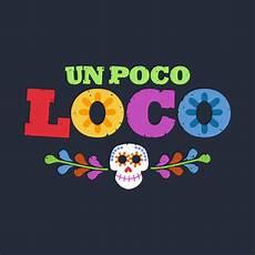 Poko Loko Un Poco Loco Coco T Shirt Teepublic