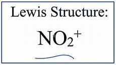 No Ion How To Draw The Lewis Structure Of No2 Nitronium Ion