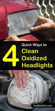 Light Oxidation On Car 4 Quick Ways To Clean Oxidized Headlights