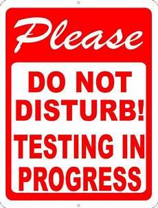 Training In Progress Sign Please Do Not Disturb Testing In Progress Sign Signs By