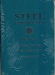 Steel Construction Manual 14th Edition Pdf Steel Construction Manual By Aisc American Institute Of