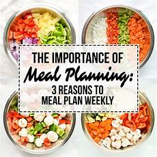 Meal Planner With Nutritional Information The Importance Of Meal Planning 3 Reasons To Meal Plan Weekly