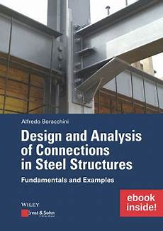 Best Structural Steel Design Book Design And Analysis Of Connections In Steel Structures