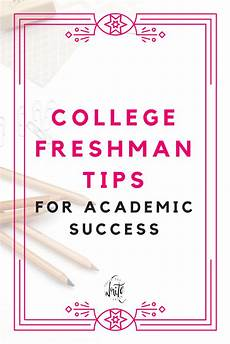 College Study Tips For Freshmen College Freshman Tips For Academic Success Chase The