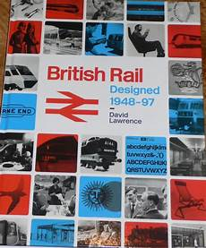 British Rail Designed 1948 1997 British Rail Design 1948 1997 David 2016