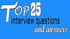 Real Interview Questions And Answers Top 25 Interview Questions And Answers Youtube