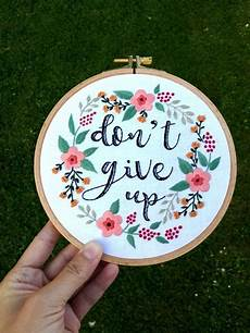 flower embroidery don t give up inspirational quote