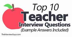 Teacher Interview Questions With Answers Top 10 Teacher Interview Questions Example Answers Included