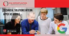 Apply Google Internship Technical Solutions Internship Apply At Google Oya