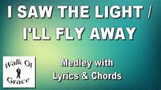 Stand In The Light Lyrics I Saw The Light I Ll Fly Away Medley With Lyrics And