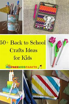 crafts school 50 back to school crafts ideas for