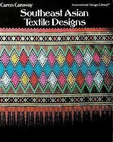 Southeast Asian Designs Southeast Asian Textile Designs Caren Caraway