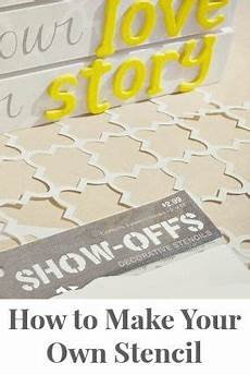 How To Make Your Own Stencils In Cricut Design Space Make Your Own Reusable Stencil This Uses A Silhouette