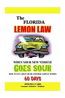 Florida Vehicle Lighting Laws The Florida Lemon Law When Your New Vehicle Goes Sour
