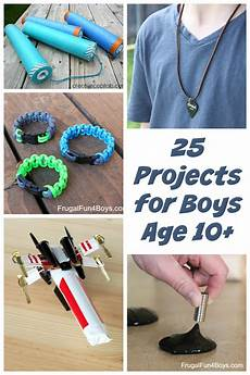 25 awesome projects for tween and boys ages 10 and up
