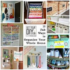 diy projects organizing 15 fabulous organizing ideas for your whole house diy