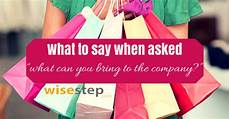 What Skills Can You Bring What Can You Bring To The Company How To Answer Wisestep
