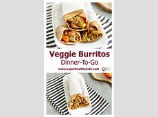 Veggie Burritos: Dinner To Go   Healthy Ideas for Kids