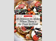 30 Dinners to Make When There's No Time to Cook