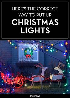 How To Put Christmas Lights Yes There S A Way To Properly Put Up Christmas Lights