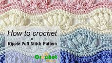 how to crochet a ripple puff stitch pattern free crochet