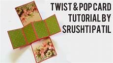 pop up card tutorial twist pop card tutorial by srushti patil