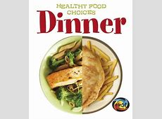 Dinner: Healthy Food Choices   Best Vitamins Store
