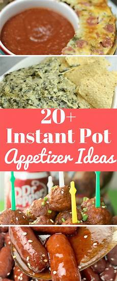 20 crowd pleasing instant pot appetizer recipes
