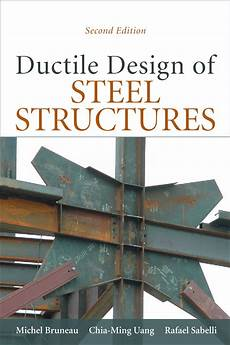Best Structural Steel Design Book Ductile Design The Book Soon The Movie