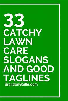 Landscaping Business Name Ideas 75 Catchy Lawn Care Slogans And Good Taglines Lawn Care