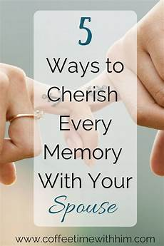 enjoy notes for your spouse 5 ways to cherish every memory with your spouse marriage