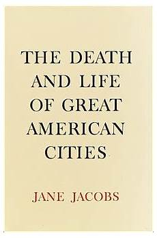 Death And Life Of Great American Cities The Death And Life Of Great American Cities Wikipedia